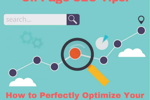 On-Page SEO Tips – How to Perfectly Optimize Your Content for Google's First Page