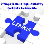 9 Ways To Build High-Authority Backlinks To Your Site
